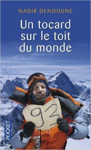Un tocard sur le toit du monde - Nadir Dendoune